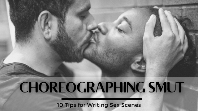 Choreographing Smut: 30 Tips for Writing Sex Scenes – L. M. Archer